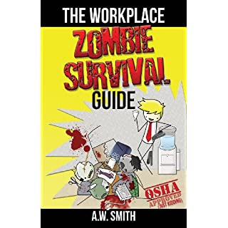 The Workplace ZOMBIE SURVIVAL Guide