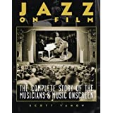 Jazz on Film: The Complete Story of the Musicians and Music Onscreen by Scott Yanow (2004-10-01)