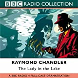 The Lady in the Lake: BBC Radio 4 Full-cast Dramatisation (BBC Radio Collection)