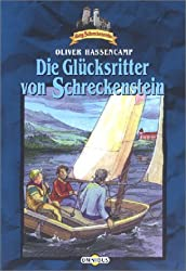 Burg Schreckenstein: Die Glücksritter von Schreckenstein. Bd. 18