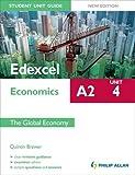 Edexcel A2 Economics Student Unit Guide New Edition: Unit 4 The Global Economy