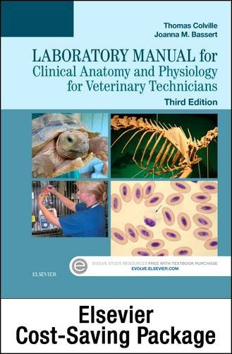 Clinical Anatomy and Physiology for Veterinary Technicians - Text and Laboratory Manual Package, 3e