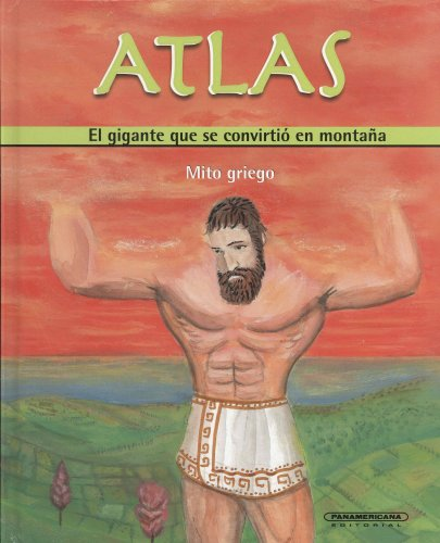 Atlas: El Gigante Que Se Convirtio En Montana (Mitos Y Leyendas / Myths and Legends)
