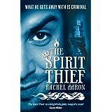 The Spirit Thief: The Legend of Eli Monpress: Book 1