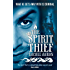 The Spirit Thief: The Legend of Eli Monpress: Book 1