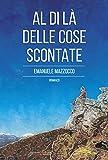 Scarica Libro Al di la delle cose scontate (PDF,EPUB,MOBI) Online Italiano Gratis