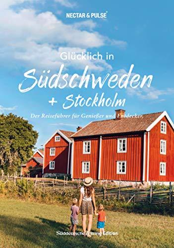 Glücklich in Südschweden. (Süddeutsche Zeitung) Mit großer Reisekarte zum Herausnehmen + Insidertipps von Locals.