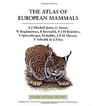 The Atlas of European Mammals (Poyser Natural History) (Poyser Natural History Series)
