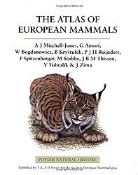 The Atlas of European Mammals (Poyser Natural History)