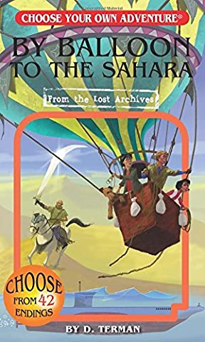 By Balloon to the Sahara (Choose Your Own Adventure: From the Lost Archives) by D. Terman (30-Apr-2015)