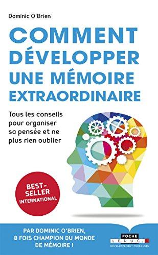 Comment développer une mémoire extraordinaire: Tous les conseils pour organiser sa pensée et ne p...
