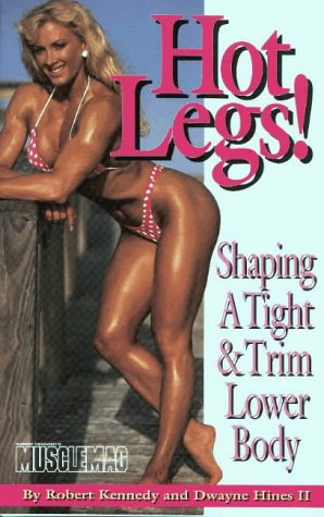 Hot Legs!: Shaping a Tight and Trim Lower Body