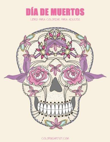 Día de Muertos libro para colorear para adultos 1: Volume 1