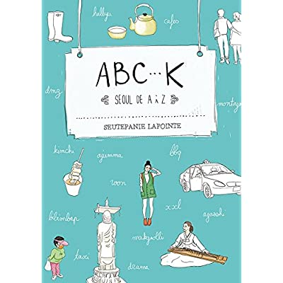 ABC-K : Séoul de A à Z