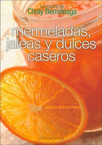 Descargar Libro Mermeladas, Jaleas y Dulces Caseros de Unknown