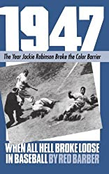 1947: When All Hell Broke Loose In Baseball (A Da Capo paperback) by Red Barber (1984-03-22)