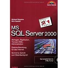 MS SQL Server 2000 in 21 Tagen . Schritt für Schritt zum Datenbankprofi (in 14/21 Tagen)