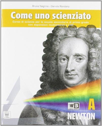 Come uno scienziato. Vol. A-B-C-D-E. Con e-book. Con espansione online. Per la Scuola media