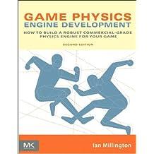 Game Physics Engine Development (The Morgan Kaufmann Series in Interactive 3D Technology) by Ian Millington (2007-03-07)