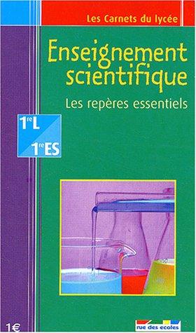 Enseignement scientifique 1e L/ES : Les repères essentiels