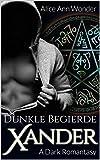 XANDER: Dunkle Begierde (A Dark Romantasy 1)