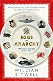 Eggs or Anarchy: The remarkable story of the man tasked with the impossible: to feed...