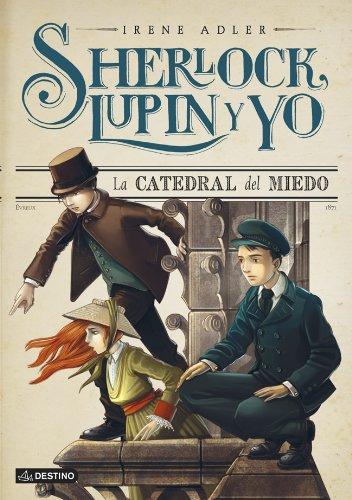 La catedral del miedo: Sherlock, Lupin y yo 4 por Irene Adler