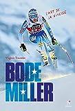 Bode Miller - L'art de la vitesse