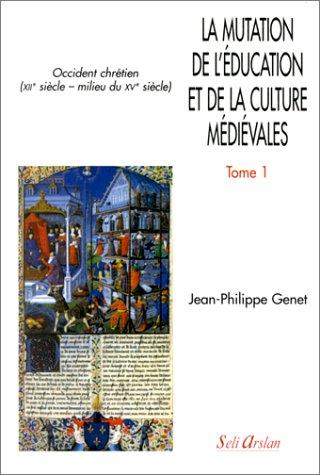 La mutation de l'éducation et de la culture médiévales, tome 1. Occident chrétien, XIIe siècle
