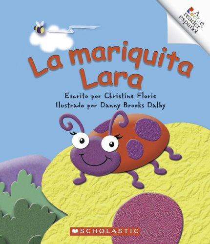 La Mariquita Lara (Rookie Reader Espanol) por Christine Florie