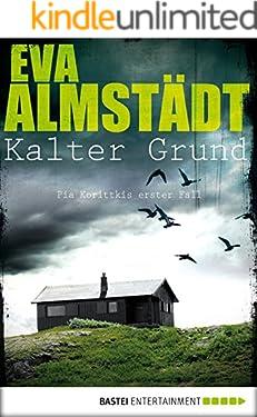 Kalter Grund: Pia Korittkis erster Fall (Kommissarin Pia Korittki 1)