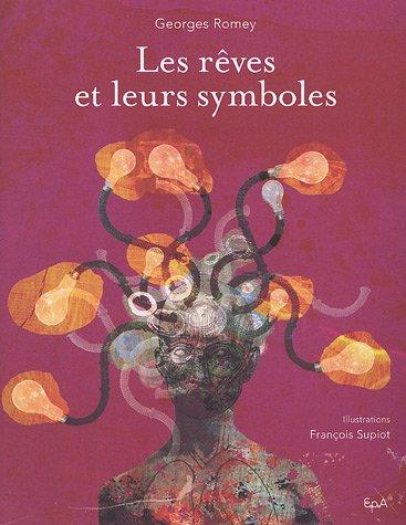 Les rêves et leurs symboles par Georges Romey