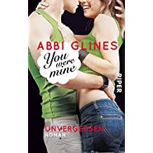 You were Mine – Unvergessen: Roman (Rosemary Beach 9)