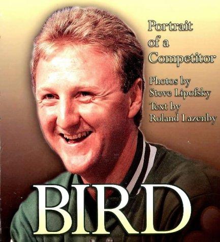 Bird: Portrait of a Competitor por Steve Lipofsky