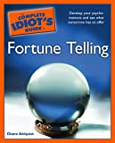 The Complete Idiot's Guide to Fortune Telling (Complete Idiot's Guides (Lifestyle Paperback))