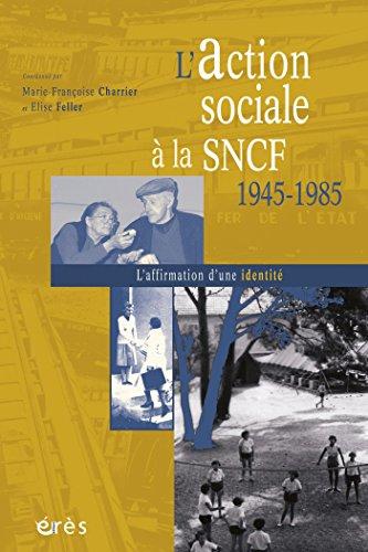 En ligne téléchargement L'action sociale à la SNCF 1945-1985 pdf ebook