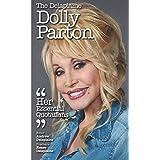The Delaplaine DOLLY PARTON - Her Essential Quotations (Delaplaine Essential Quotations)