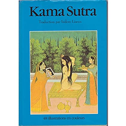 Kama Sutra Traduction Isidore Liseux 48 illustrations en couleurs