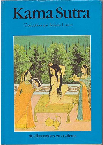 Kama Sutra Traduction Isidore Liseux 48 illustrations en couleurs par Isidore Liseux