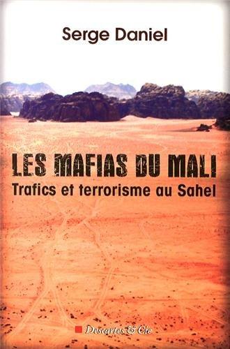 Les mafias du Mali : Trafics et terroris...