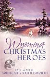 Wyoming Christmas Heroes: A Doctor St Nick/Rescuing Christmas/Jolly Holiday/Jack Santa (Inspirational Christmas Romance Collection) by Jeanie Smith Cash (2008-09-01)
