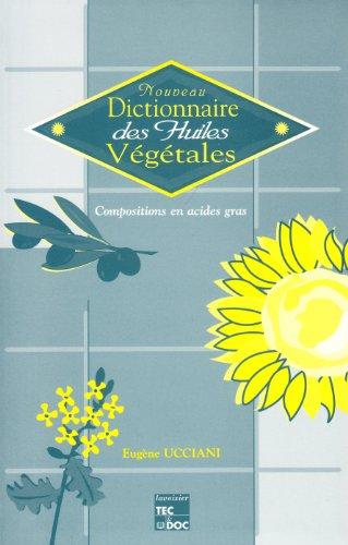 Nouveau Dictionnaire Des Huiles Vegetales par E. Ucciani