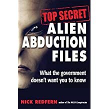Top Secret Alien Abduction Files: What the Government Doesn't Want You to Know (English Edition)