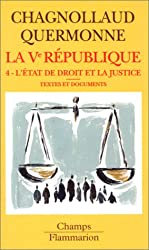 La cinquième République, tome 4 : L'état de droit et la justice