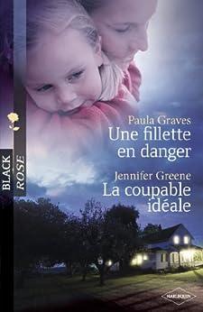 Une fillette en danger - La coupable idéale (Harlequin Black Rose) par [Graves, Paula, Greene, Jennifer]