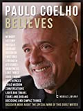 Paulo Coelho Believes: Discover more about this very special writer