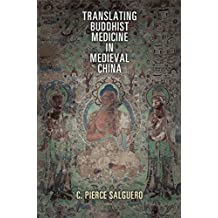 Translating Buddhist Medicine in Medieval China (Encounters with Asia)