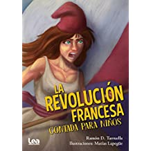 La revolución francesa contada para niños (La brújula y la veleta nº 25)
