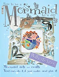 How to be a Mermaid in a Day (Arty Crafty)