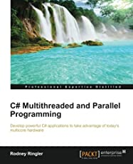C# Multithreaded and Parallel Programming (English Edition)
